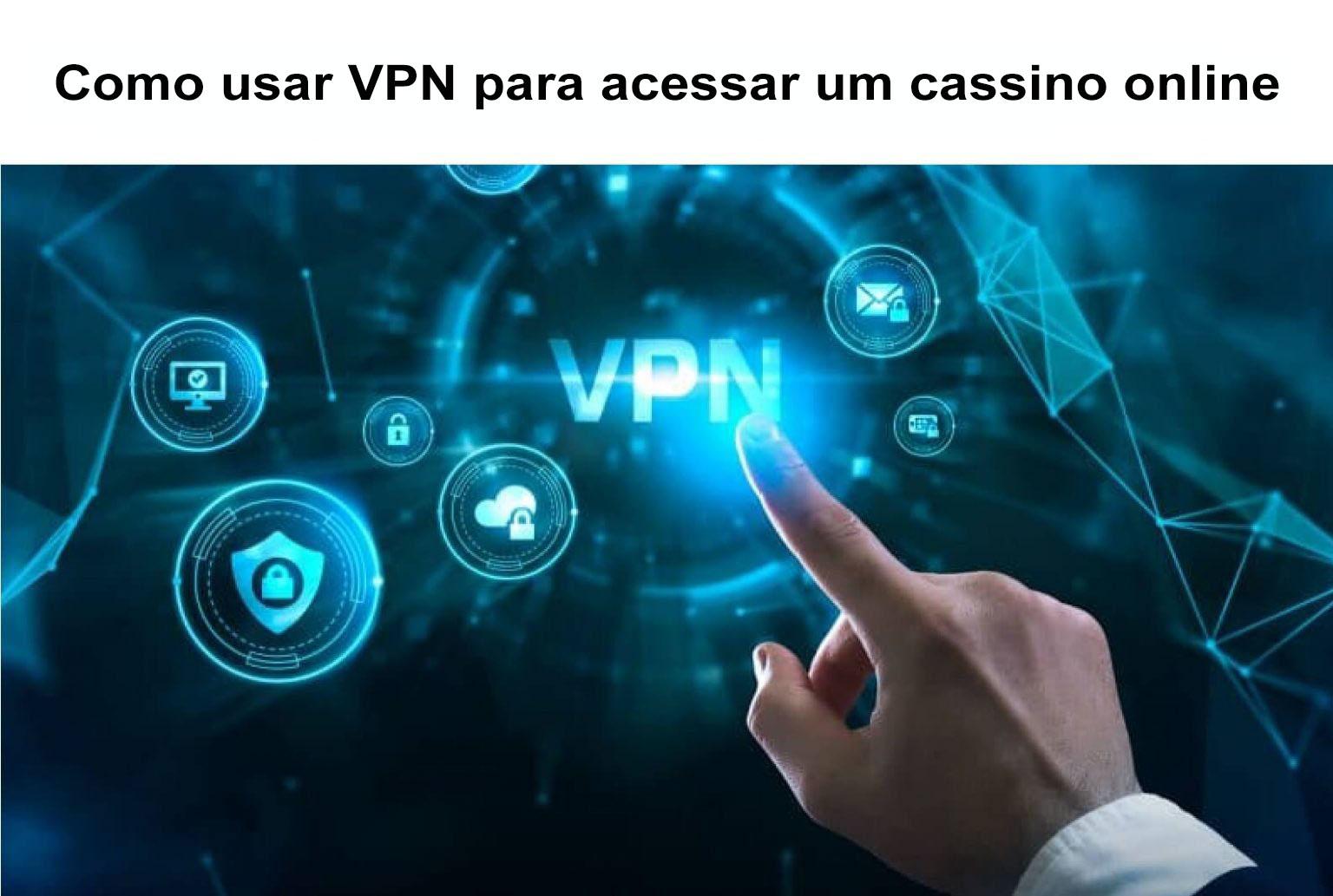 Como usar VPN