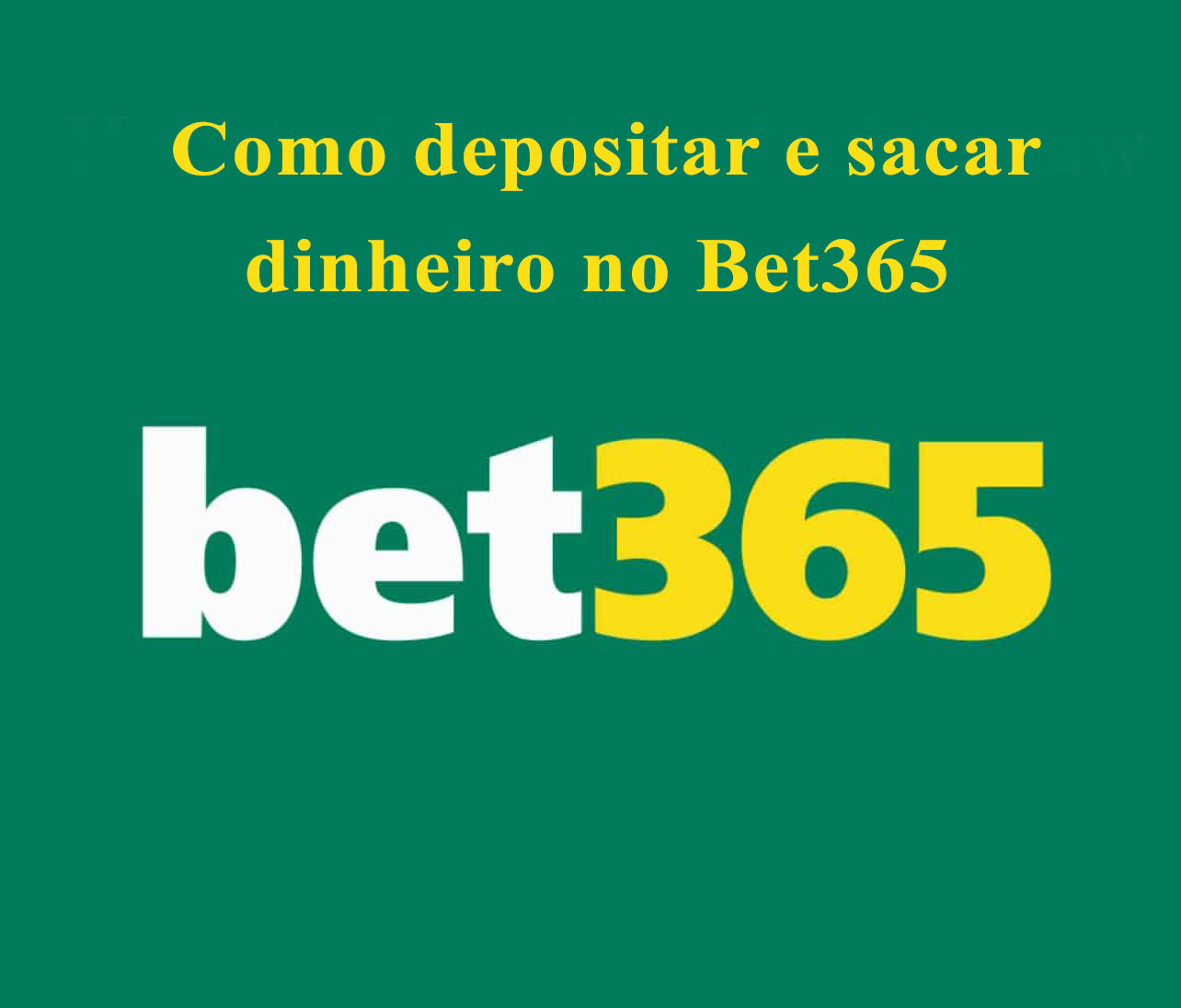 Bet365 depósito e saque