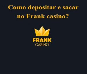 Frank Casino depósito e saque