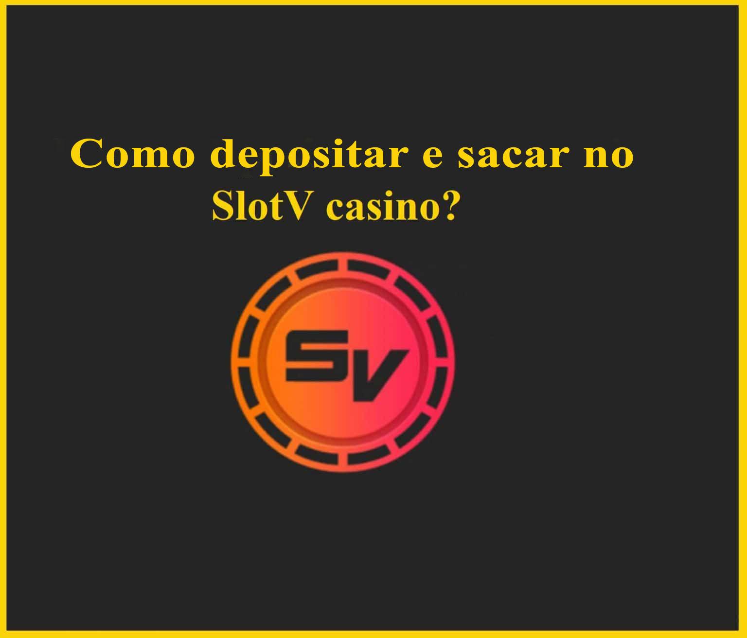 Cassino Slotv depósito e saque