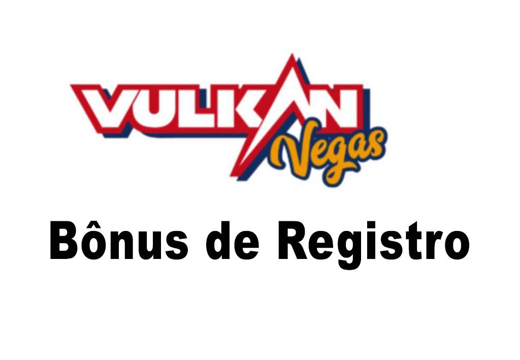 Bônus de registro no Vulkan Vegas
