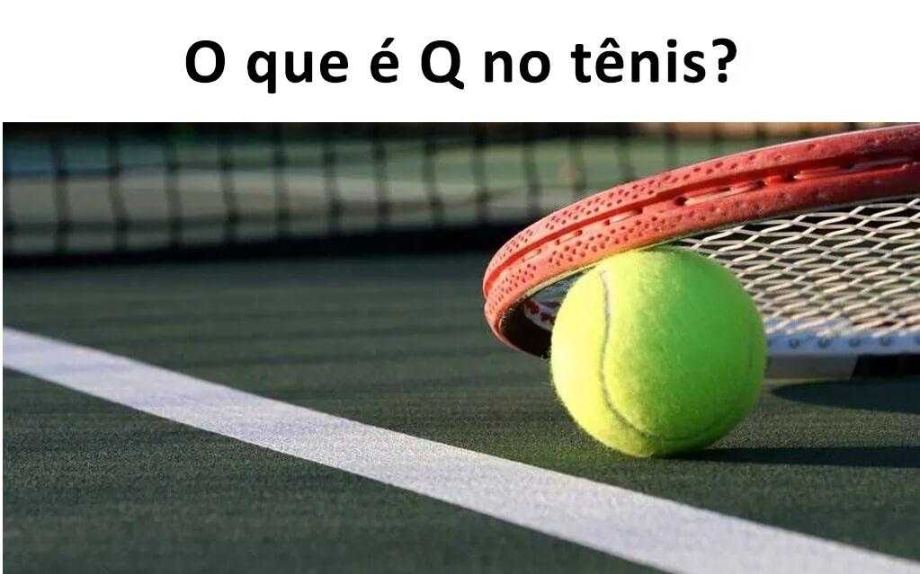 O que significa Q no tênis