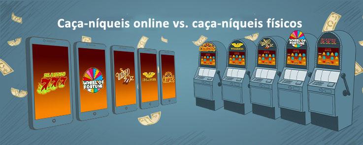 caça-níqueis online vs físicas