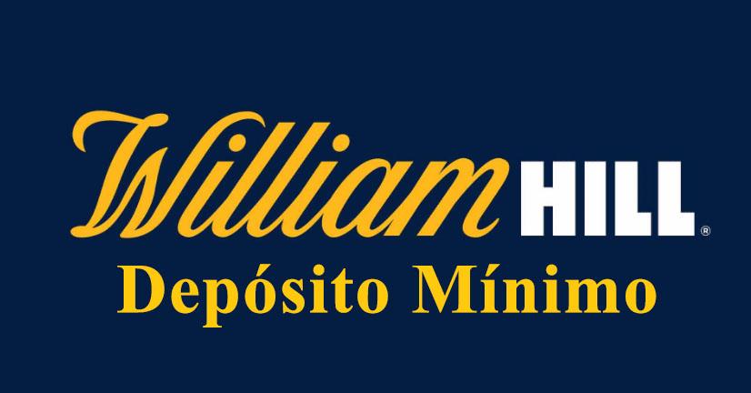 Depósito mínimo no Willian Hill