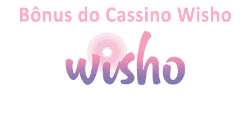 Bônus do Wisho casino