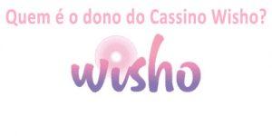 Dono do Wisho casino